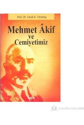 Mehmet Akif Ve Cemiyetimiz-Faruk Kadri Timurtaş