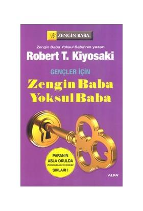 Gençler İçin Zengin Baba Yoksul Baba - (Paranın Asla Okulda Öğrenemeyeceğiniz Sırları) - (Paranın Asla Okulda - Robert T. Kiyosaki