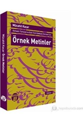 Osmanlı Türkçesi Ve Eski Türk Edebiyatı Dersleri İçin Örnek Metinler-Mücahit Kaçar
