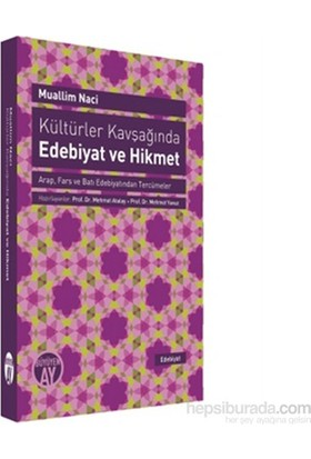 Kültürler Kavşağında Edebiyat Ve Hikmet-Muallim Naci
