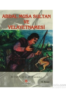 Abdal Musa Sultan Ve Velayetnamesi-Ali Adil Atalay Vaktidolu