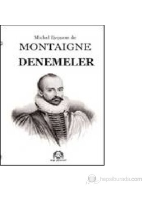 Montaigne Denemeler-Michel De Montaigne