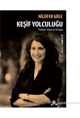 Keşif Yolculuğu - (Türkiye, İslam ve Avrupa)