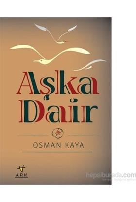 Aşka Dair-Osman Kaya