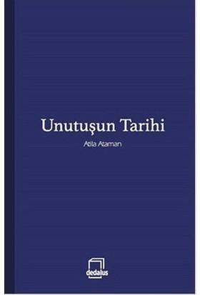 Unutuşun Tarihi-Atila Ataman