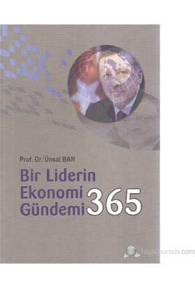 Bir Liderin Ekonomi Günlüğü 365-Ünsal Ban