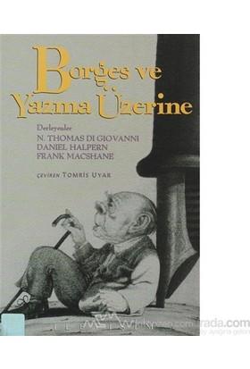 Borges Ve Yazma Üzerine-Norman Thomas Di Giovanni
