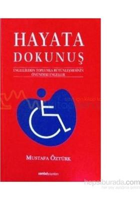 Hayata Dokunuş 1-Mustafa Öztürk