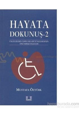 Hayata Dokunuş 2-Mustafa Öztürk