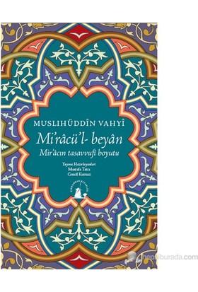Mi'Racü'L-Beyan-Muslihüddin Vahyi