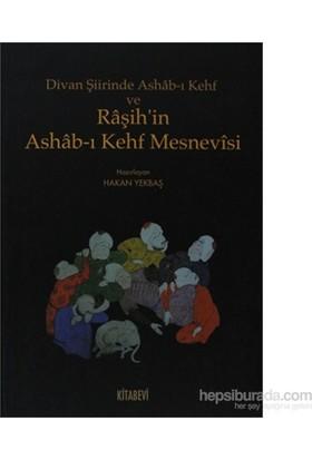 Divan Şiirinde Ashab-I Kehf Ve Raşih'İn Ashab-I Kehf Mesnevisi-Hakan Yekbaş