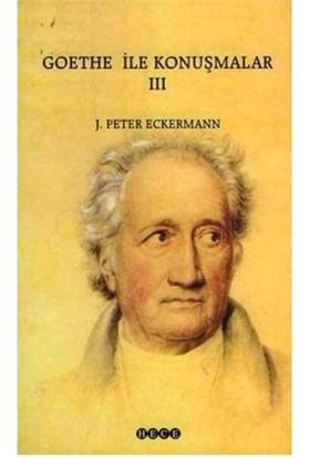 Goethe İle Konuşmalar 3-Johann Peter Eckermann