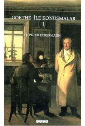 Goethe İle Konuşmalar 1-Johann Peter Eckermann