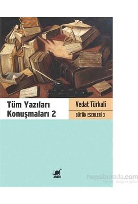 Tüm Yazıları Konuşmaları 2-Vedat Türkali