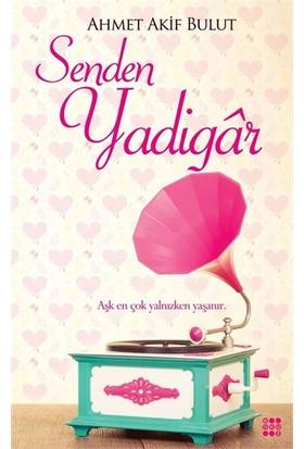 Senden Yadigar-Ahmet Akif Bulut