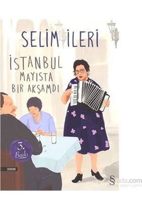 İstanbul Mayısta Bir Akşamdı-Selim İleri