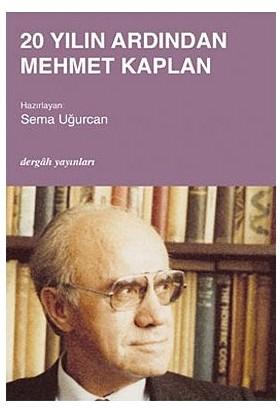 20 Yılın Ardından Mehmet Kaplan