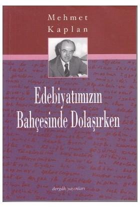 Edebiyatımızın Bahçesinde Dolaşırken-Mehmet Kaplan