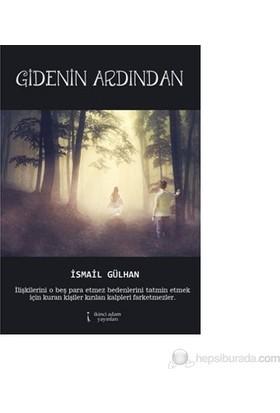 Gidenin Ardından-İsmail Gülhan