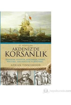 17. Yüzyılda Akdenizde Korsanlık-Adrian Tinniswood
