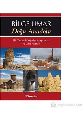 Doğu Anadolu - (Bir Tarihsel Coğrafya Araştırması Ve Gezi Rehberi)-Bilge Umar