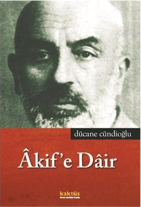 Âkif'E Dair-Dücane Cündioğlu