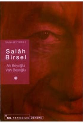 Salah Birsel Tarihi 2-Ah Beyoğlu Vah Beyoğlu
