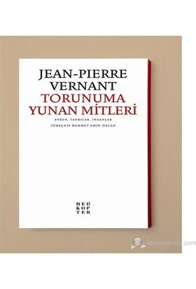 Torunuma Yunan Mitleri - Evren, Tanrılar, İnsanlar-Jean-Pierre Vernant