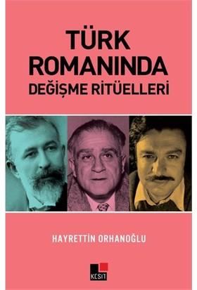Türk Romanında Değişme Ritüelleri-Hayrettin Orhanoğlu