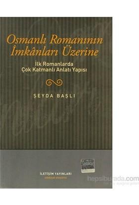 Osmanlı Romanının İmkanları Üzerine-Şeyda Başlı