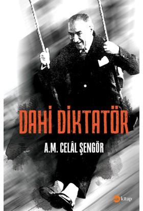 Dahi Diktatör - Ali Mehmet Celal Şengör