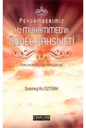 Peygamberimiz Hz. Muhammedin Örnek Şahsiyeti