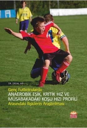 Genç Futbolcularda Anaerobik Eşik, Kritik Hız Ve Müsabakadaki Koşu Hızı Profili Arasındaki İlişkilerin Araştırılması