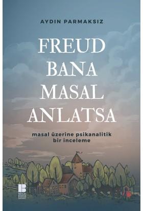 Freud Bana Masal Anlatsa