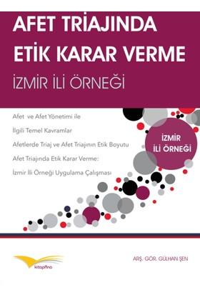 Afet Triajında Etik Karar Verme: İzmir İli Örneği
