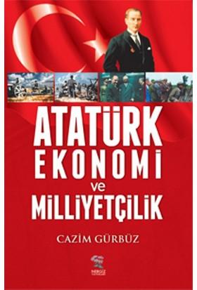 Atatürk Ekonomi ve Milliyetçilik - Cazim Gürbüz