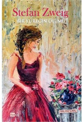 Bir Yüreğin Ölümü - Stefan Zweig
