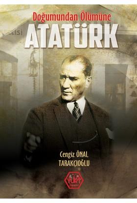 Doğumundan Ölümüne Atatürk