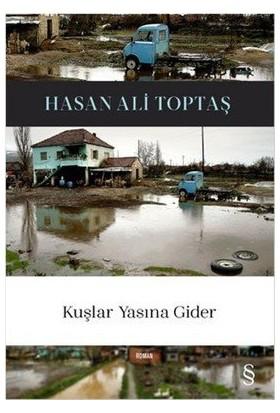 Kuşlar Yasına Gider - Hasan Ali Toptaş