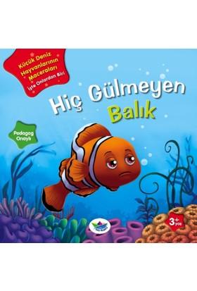 Küçük Deniz Hayvanlarının Maceraları(Hiç Gülmeyen Balık)