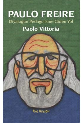 Paulo Freire:Diyaloğun Pedagojisine Giden Yol