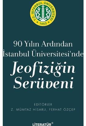 90 Yılın Ardından İstanbul Üniversitesi'Nde Joefiziğin Serüveni