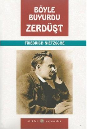 Nilüfer Böyle Buyurdu Zerdüşt - Friedrich Nietzsche