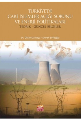 """""""Türkiye'de Cari İşlemler Açığı Sorunu Ve Enerji Politikaları ~Teorik Ve Güncel Bilgiler~"""