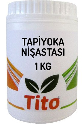Tito Tapiyoka Nişastası [Gıda Tipi] - 1 Kg