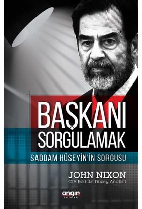 Başkanı Sorgulamak :Saddam Hüseyin'in Sorgusu