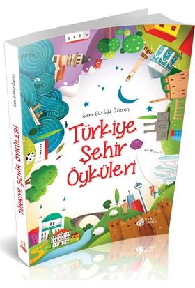 Türkiye Şehir Öyküleri - Sara Gürbüz Özeren