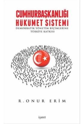 Cumhurbaşkanlığı Hükümet Sistemi - R. Onur Erim