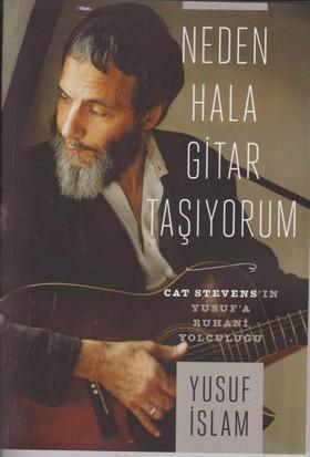 Neden Hala Gitar Taşıyorum:Cat Stevens'in Yusuf'a Ruhani Yolculuğu (Cilti)