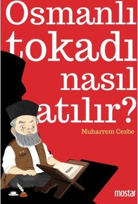 Osmanlı Tokadı Nasıl Atılır